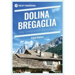 Dolina Bregaglia. Alpy Szwajcarskie dla każdego