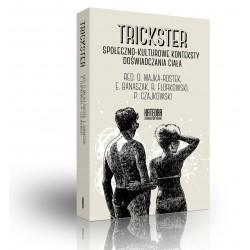 Trickster. Społeczno-kulturowe konteksty doświadczania ciała