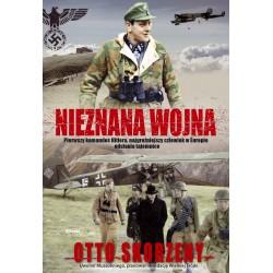 Nieznana wojna. Pierwszy komandos w Hitlera, najgroźniejszy człowiek w Europie odsłania tajemnice (mk)