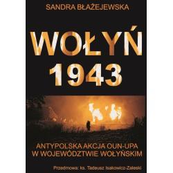 Wołyń 1943 Antypolska akcja OUN-UPA w województwie wołyńskim