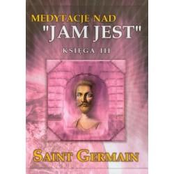 """Medytacje nad """"Jam jest"""" księga 3"""