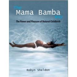 Mama Bamba. Porody naturalne - w objęciach mocy, miłości i przyjemności.