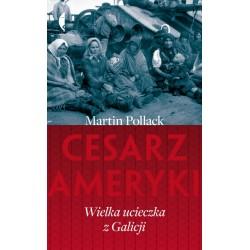 Cesarz Ameryki Wielka ucieczka z Galicji (wydanie drugie)