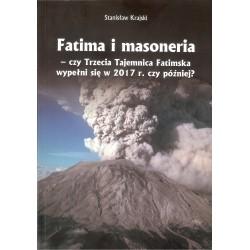 Fatima i masoneria - czy Trzecia Tajemnica Fatimska wypełni się w 2017 r. czy później?
