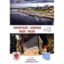 Turystyczny leksykon miast Polski. Województwo zachodniopomorskie