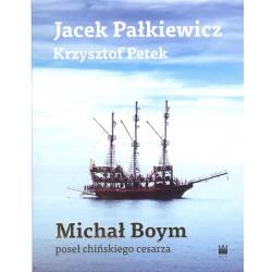 Michał Boym. Poseł chińskiego cesarza