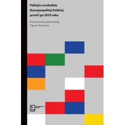 Polityka wschodnia Rzeczpospolitej Polskiej przed i po 2015 roku