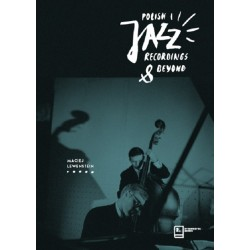 Polish Jazz. Recordings & Beyond