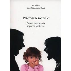 Przemoc w rodzinie. Pomoc, interwencja, wsparcie społeczne