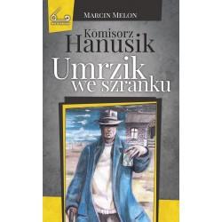 Komisorz Hanusik. Umrzik we szranku