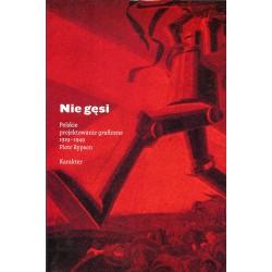 Nie gęsi. Polskie Projektowanie graficzne 1919-1949