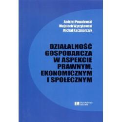Działalność gospodarcza w aspekcie prawnym, ekonomicznym i społecznym