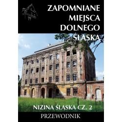 Zapomniane miejsca Dolnego Śląśka. Nizina Śląska Cz. 2