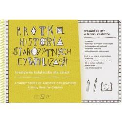 Krótka Historia Starożytnych Cywilizacji – kreatywna książeczka