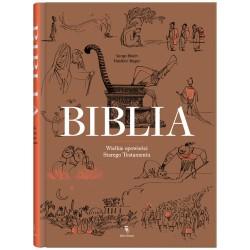 Biblia. Wielkie opowieści Starego Testamentu