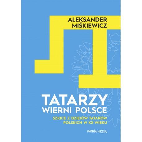 Tatarzy wierni Polsce