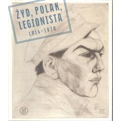 Żyd, Polak, Legionista 1914-1920