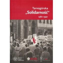 """Tarnogórska """"Solidarność"""" 1980-1990"""