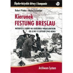 Kierunek Festung Breslau. Natarcie 6 Armii na kierunku Wrocławskim od 8 do 15 lutego 1945 roku