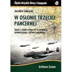 W osłonie trzeciej pancernej. Walki 2 Armii Lotniczej w operacji dolnośląskiej i bitwie lubańskiej