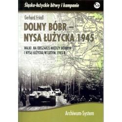 Dolny Bóbr - Nysa Łużycka 1945. Walki na obszarze między Bobrem i Nysą Łużycką w lutym 1945 r.