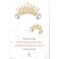 Papieska korona Jasnogórskiej Pani. Historia niezwykła.