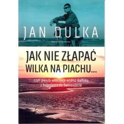 Jak nie złapać wilka na piachu... czyli piesza wędrówka wzdłuż Bałtyku z Trójmiasta do Świnoujścia
