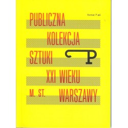 Publiczna kolekcja sztuki XXI wieku m.st. Warszawy. Format P 6
