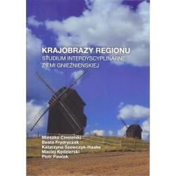 Krajobrazy regionu studium interdyscyplinarne Ziemi Gnieźnieńskiej