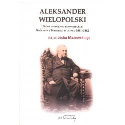 Aleksander Wielopolski. Próba ustrojowej rekonstrukcji Królestwa Polskiego w latach 1861-1862