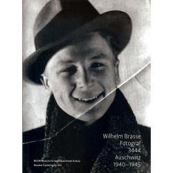 Wilhelm Brasse. Fotograf 3444. Auschwitz 1940–1945
