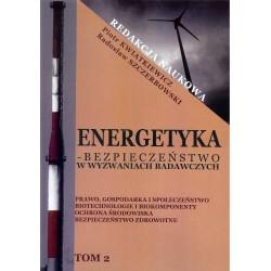 Energetyka - bezpieczeństwo w wyzwaniach badawczych  Tom 2