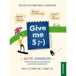 GIVE ME 5 ;) J ANGIELSKI ĆWICZ POZIOM PODST (PRESTON SCHOOL)