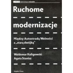 """Ruchome modernizacje. Między Autostradą Wolności a """"starą dwójką"""""""