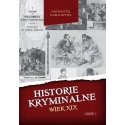 Historie kryminalne. Wiek XIX cz. I
