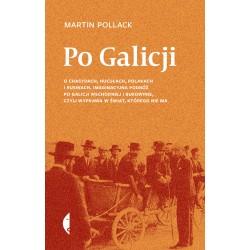 Po Galicji. O chasydach, Hucułach, Polakach i Rusinach.