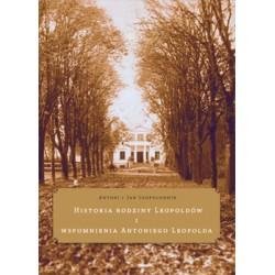 Historia rodziny Leopoldów Wspomnienia A.Leopolda