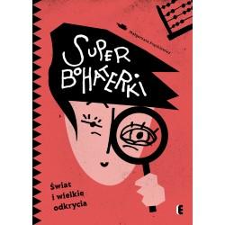 Superbohaterki. Świat i wielkie odkrycia