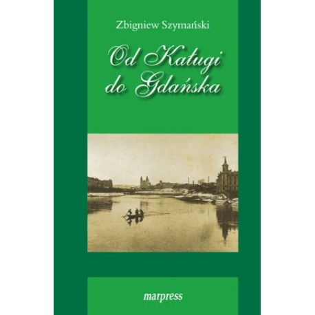 Od Kaługi do Gdańska
