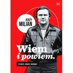 Wiem i opowiem Jerzy Milian
