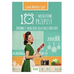 10-minutowe przepisy Zdrowo i smacznie dla całej rodziny