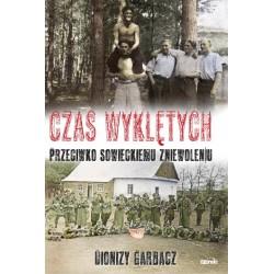 Czas Wyklętych przeciwko sowieckiemu zniewoleniu - oprawa twarda
