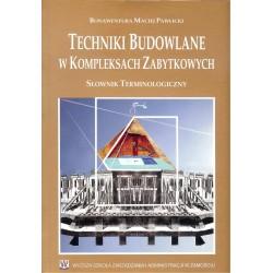 Techniki budowlane w kompleksach zabytkowych Słownik terminologiczny