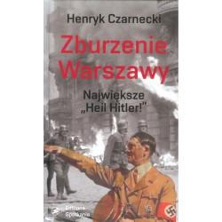 """Zburzenie Warszawy. Największe """"Heil Hitler"""""""