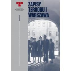 Zapisy Terroru I Warszawa. Niemieckie egzekucje w okupowanym mieście