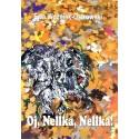 Oj, Nellka, Nellka!