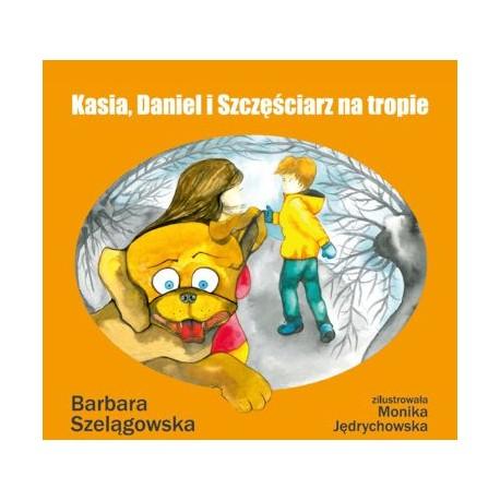 Kasia, Daniel i Szczęściarz na tropie