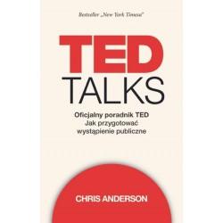TED Talks. Oficjalny poradnik TED. Jak przygotować wystąpienie publiczne