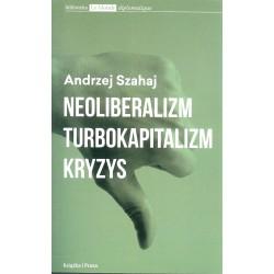 Neoliberalizm, turbokapitalizm, kryzys