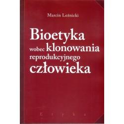 Bioetyka wobec klonowania reprodukcyjnego człowieka
